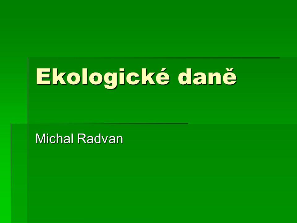 Ekologické daně Michal Radvan