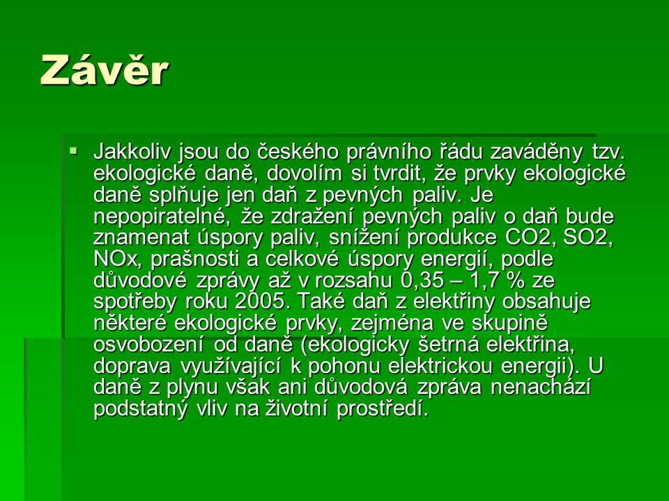 Závěr  Jakkoliv jsou do českého právního řádu zaváděny tzv. ekologické daně, dovolím si tvrdit, že prvky ekologické daně splňuje jen daň z pevných pa