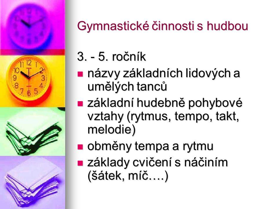 Gymnastické činnosti s hudbou 3.- 5.