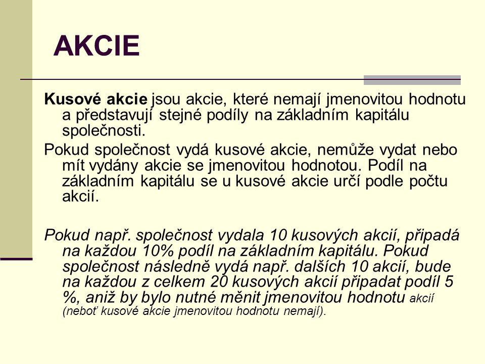 AKCIE Kusové akcie jsou akcie, které nemají jmenovitou hodnotu a představují stejné podíly na základním kapitálu společnosti. Pokud společnost vydá ku