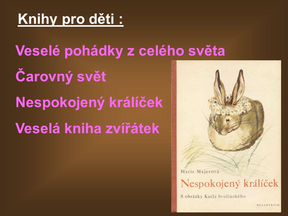 Knihy pro děti : Veselé pohádky z celého světa Čarovný svět Nespokojený králíček Veselá kniha zvířátek