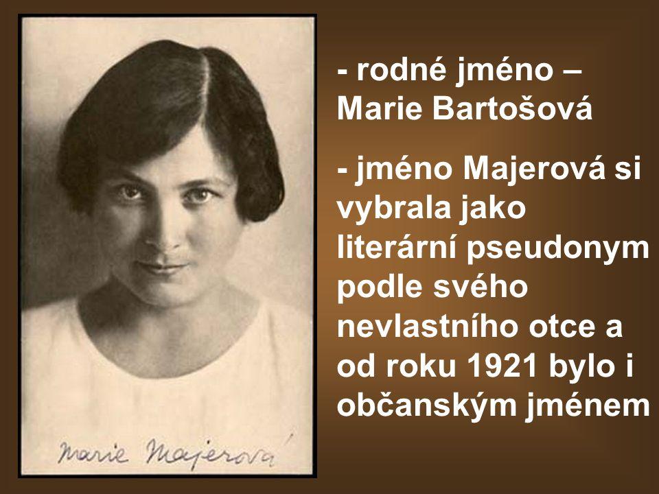 - rodné jméno – Marie Bartošová - jméno Majerová si vybrala jako literární pseudonym podle svého nevlastního otce a od roku 1921 bylo i občanským jmén