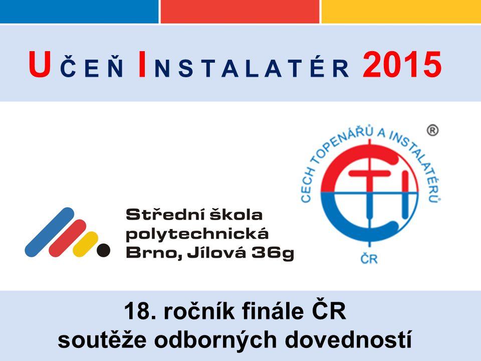 U Č E Ň I N S T A L A T É R 2015 18. ročník finále ČR soutěže odborných dovedností