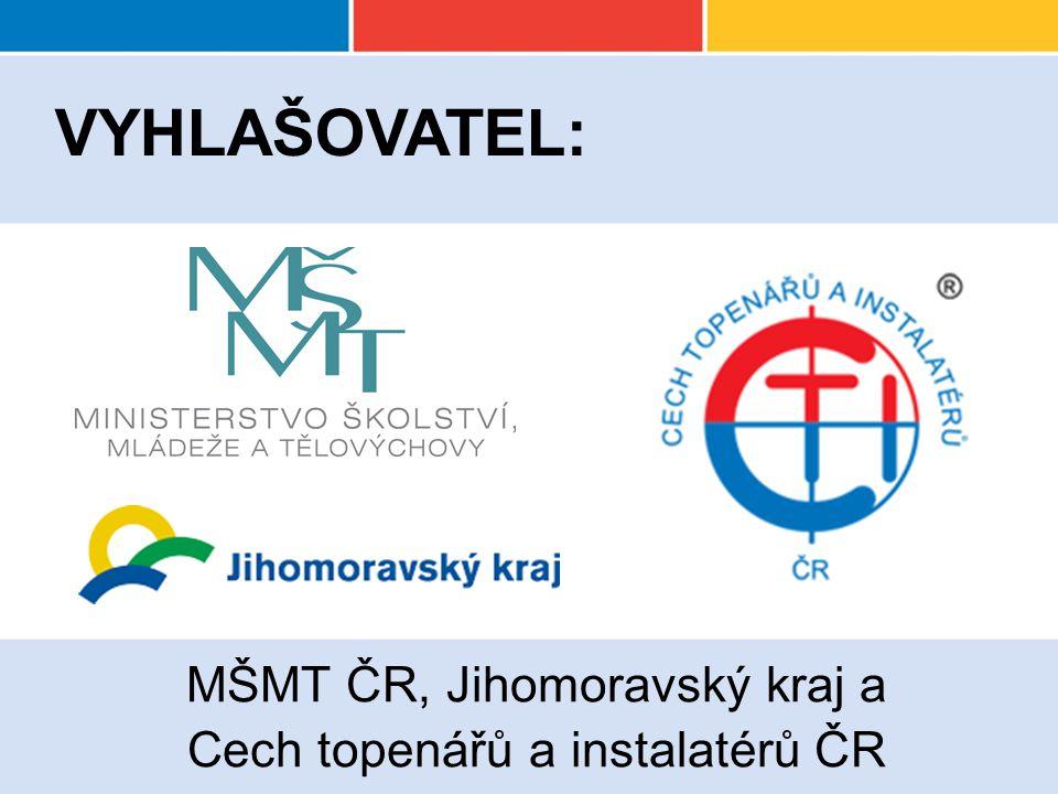 MŠMT ČR, Jihomoravský kraj a Cech topenářů a instalatérů ČR VYHLAŠOVATEL: