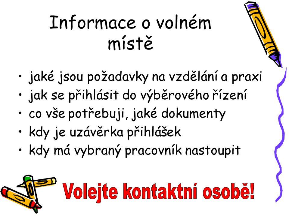 Informace o volném místě jaké jsou požadavky na vzdělání a praxi jak se přihlásit do výběrového řízení co vše potřebuji, jaké dokumenty kdy je uzávěrk