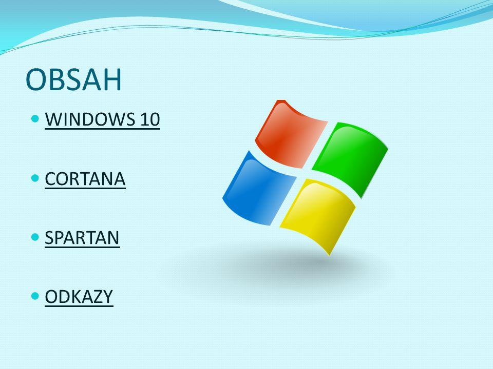 OBSAH WINDOWS 10 CORTANA SPARTAN ODKAZY