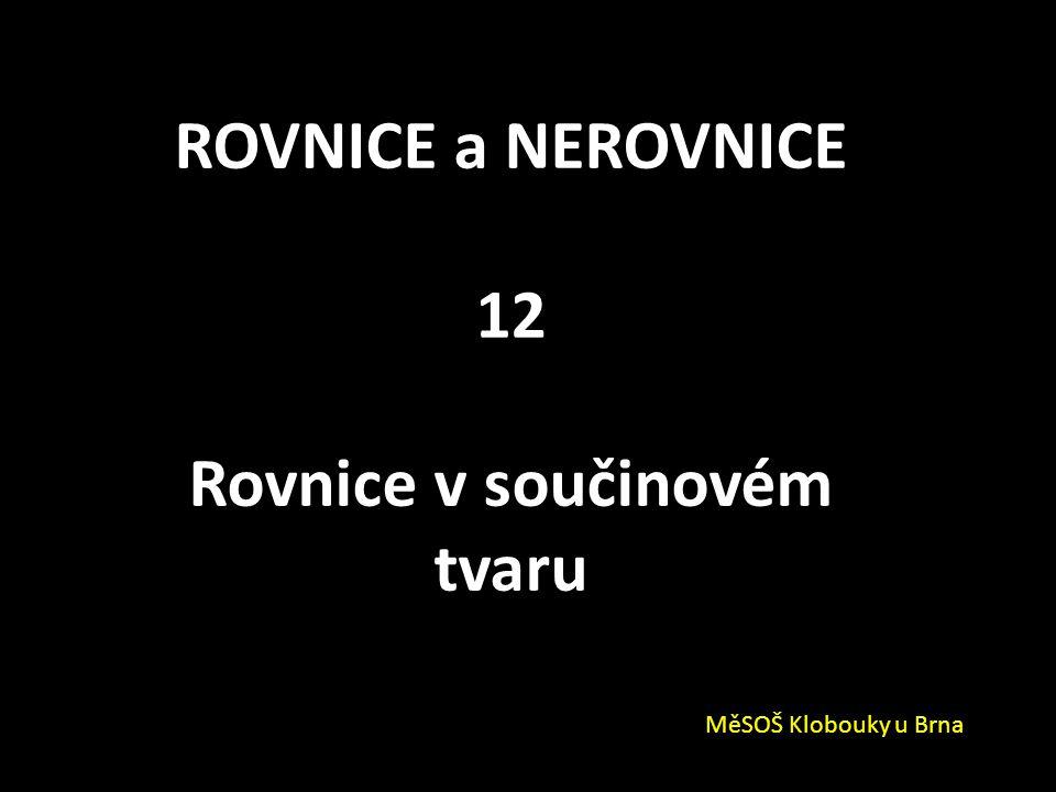 ROVNICE a NEROVNICE 12 Rovnice v součinovém tvaru MěSOŠ Klobouky u Brna