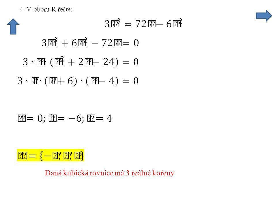 Daná kubická rovnice má 3 reálné kořeny