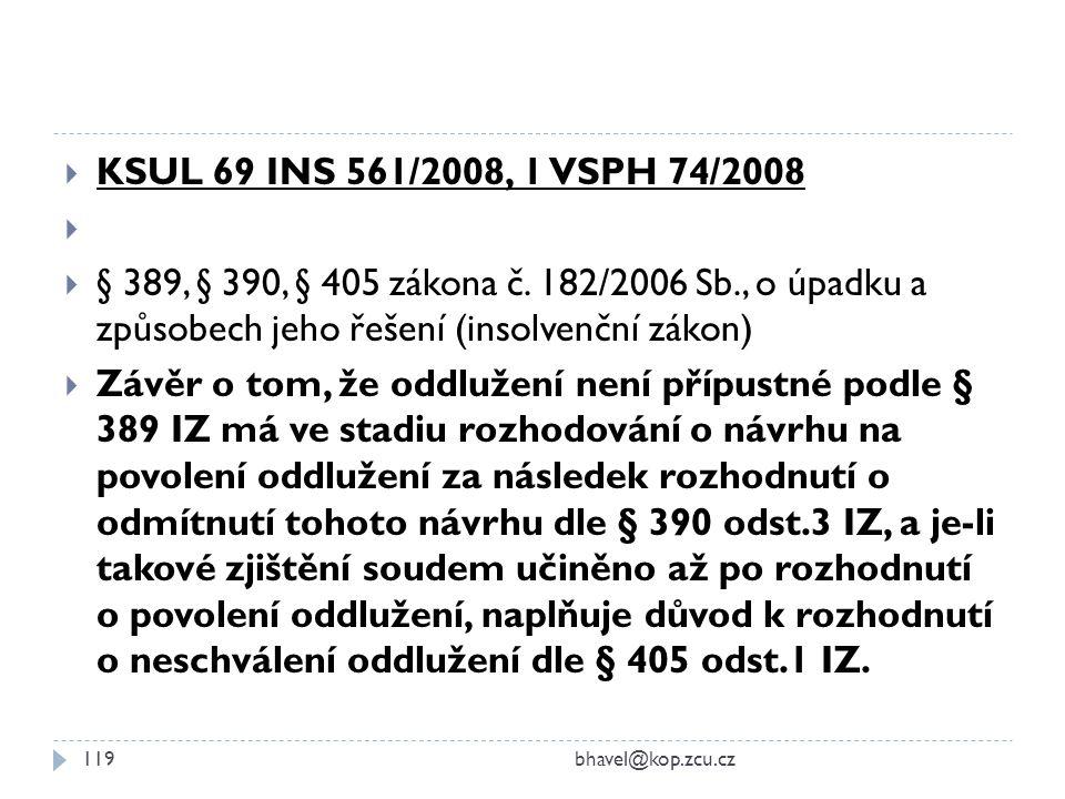  KSUL 69 INS 561/2008, 1 VSPH 74/2008   § 389, § 390, § 405 zákona č. 182/2006 Sb., o úpadku a způsobech jeho řešení (insolvenční zákon)  Závěr o