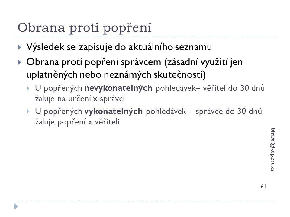 Obrana proti popření bhavel@kop.zcu.cz 61  Výsledek se zapisuje do aktuálního seznamu  Obrana proti popření správcem (zásadní využití jen uplatněnýc