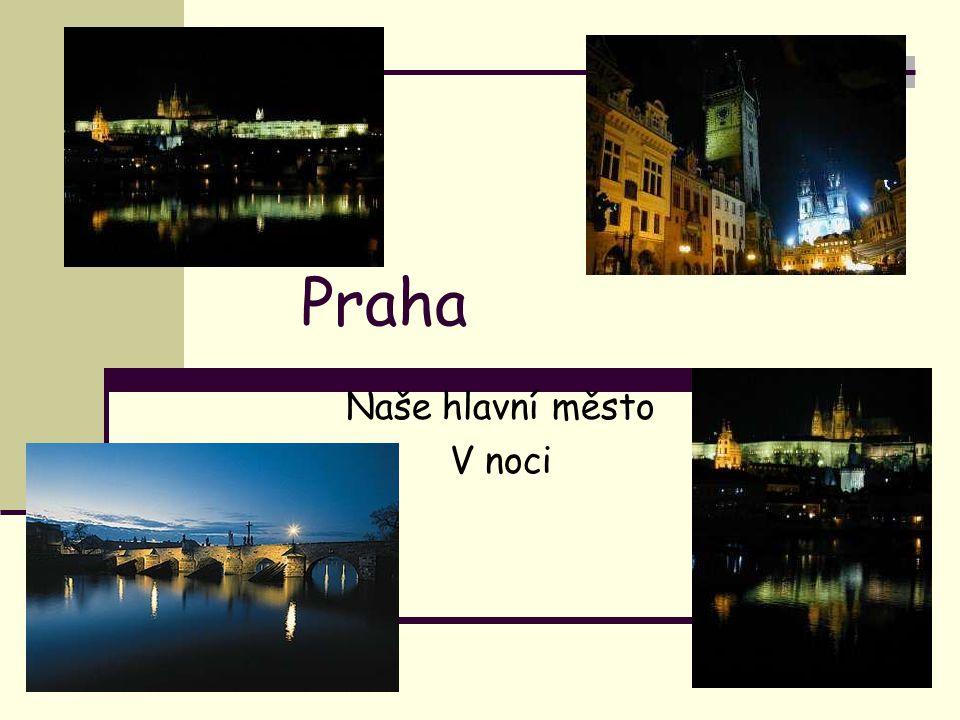 Praha Naše hlavní město V noci