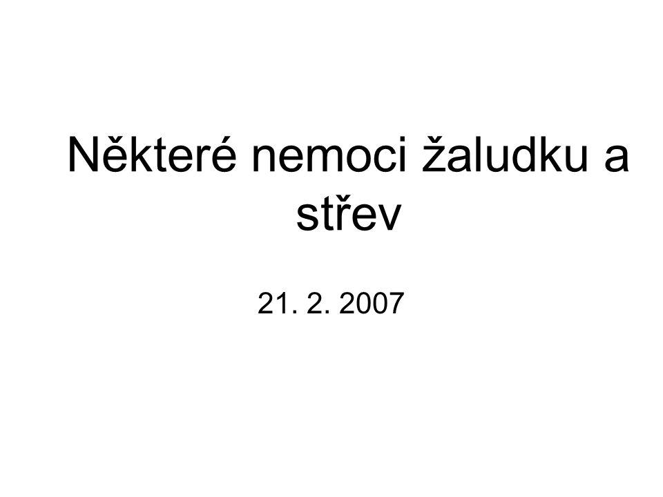 Některé nemoci žaludku a střev 21. 2. 2007