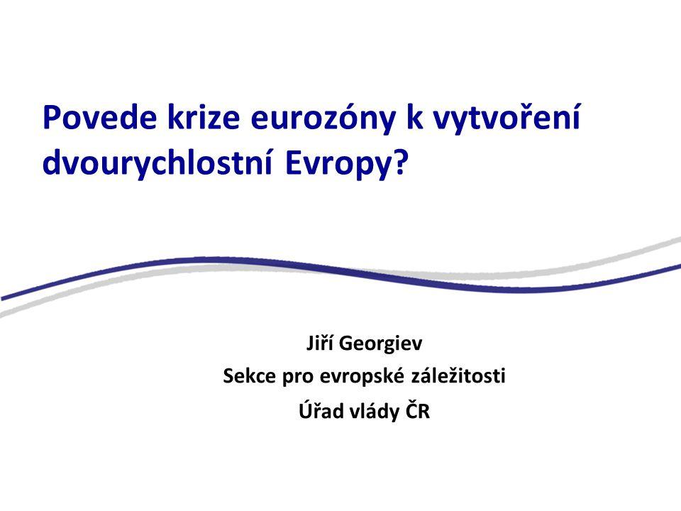 Povede krize eurozóny k vytvoření dvourychlostní Evropy.