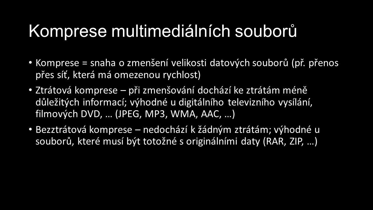 Komprese multimediálních souborů Komprese = snaha o zmenšení velikosti datových souborů (př. přenos přes síť, která má omezenou rychlost) Ztrátová kom