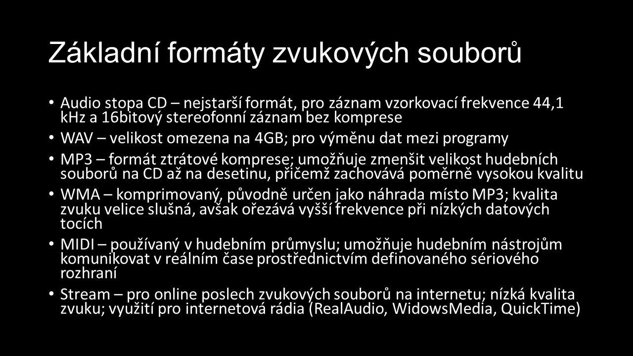 Základní formáty zvukových souborů Audio stopa CD – nejstarší formát, pro záznam vzorkovací frekvence 44,1 kHz a 16bitový stereofonní záznam bez kompr
