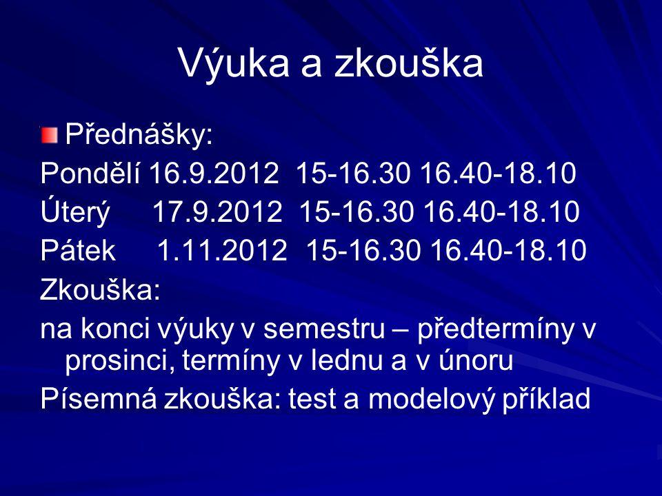 Literatura Krátká učebnice (pro bakalářské studijní programy): Křepelka F., Skřivánková K.
