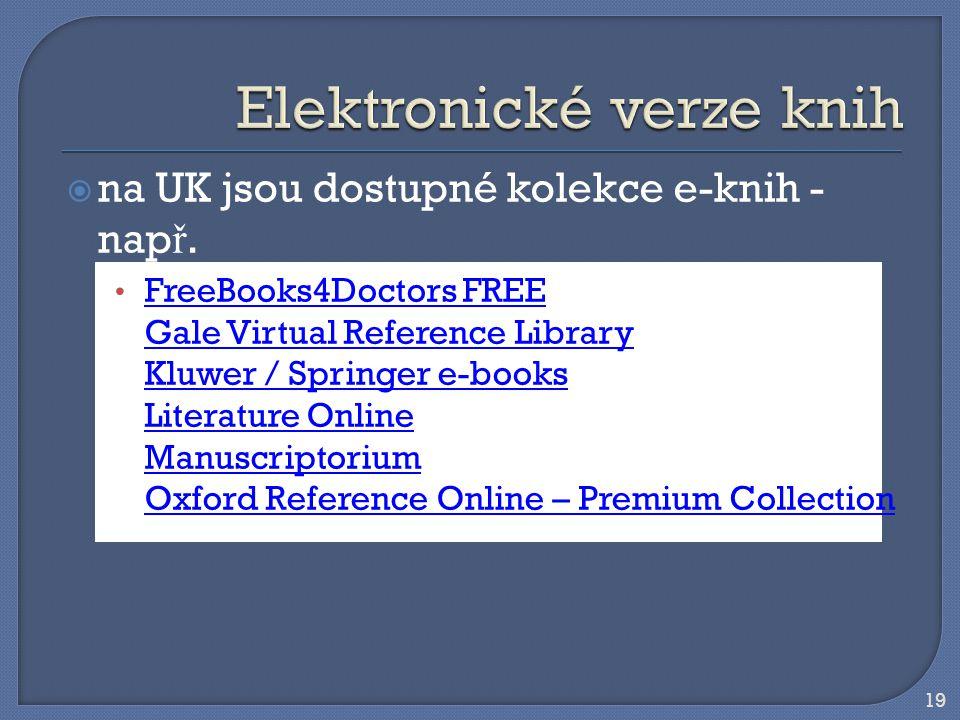 19  na UK jsou dostupné kolekce e-knih - nap ř.