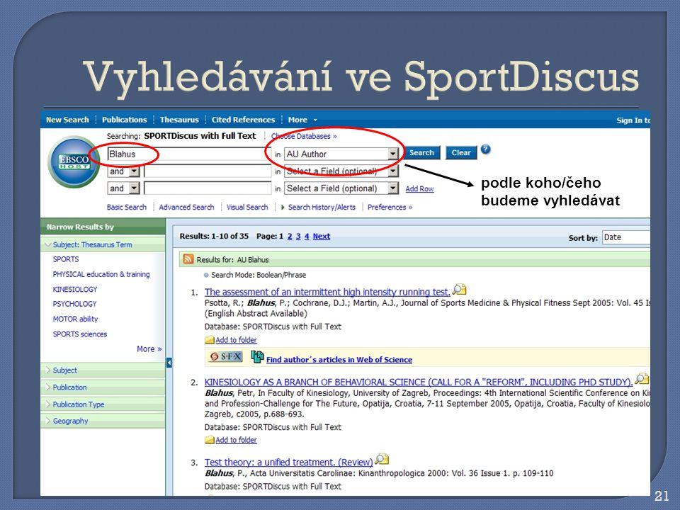 21 Vyhledávání ve SportDiscus podle koho/čeho budeme vyhledávat
