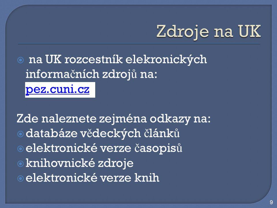 10  p ř ístup k elektronickým on-line zdroj ů m pro studenty a zam ě stnance UK odkudkoli prost ř ednictím EZproxy  EZproxy je jedna z knihovních aplikací Informa č ního systému UK  EZproxy pou ž ívá Univerzitní Centrální autentiza č ní slu ž bu – p ř ihlášení p ř es univerzitní osobní č íslo a Vámi nastavené heslo