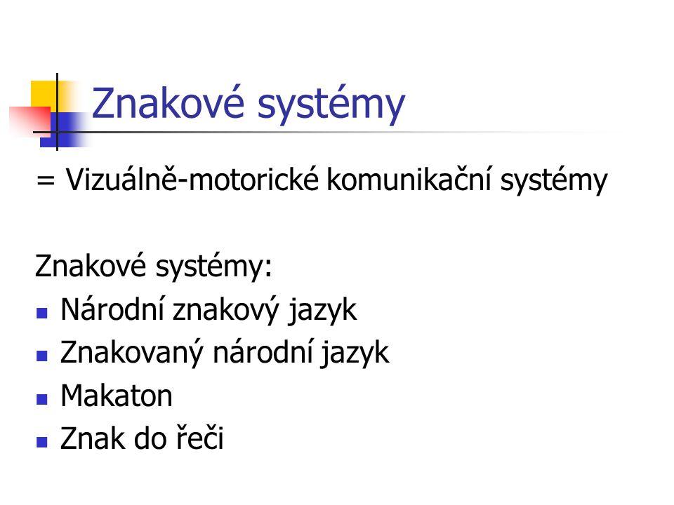 Alternativní a augmentativní komunikace Znakové systémy