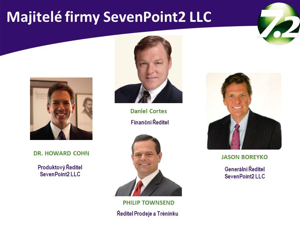 Vedení SevenPoint2 LLC USA DR. HOWARD COHN Produktový Ředitel SevenPoint2 LLC PHILIP TOWNSEND Ředitel Prodeje a Tréninku Majitelé firmy SevenPoint2 LL