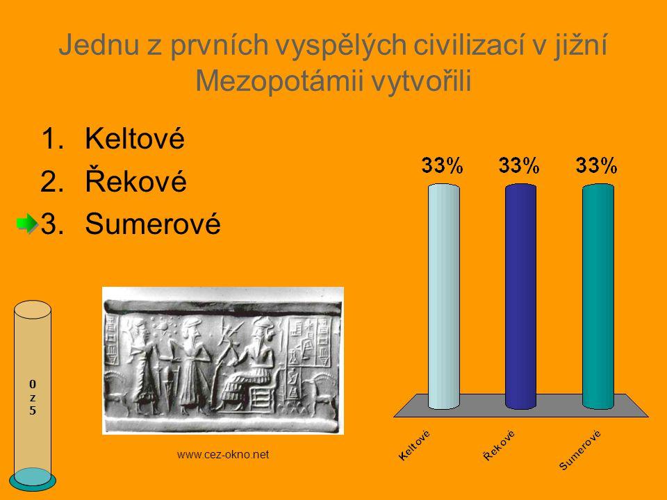 Jednu z prvních vyspělých civilizací v jižní Mezopotámii vytvořili 0z50z5 1.Keltové 2.Řekové 3.Sumerové www.cez-okno.net