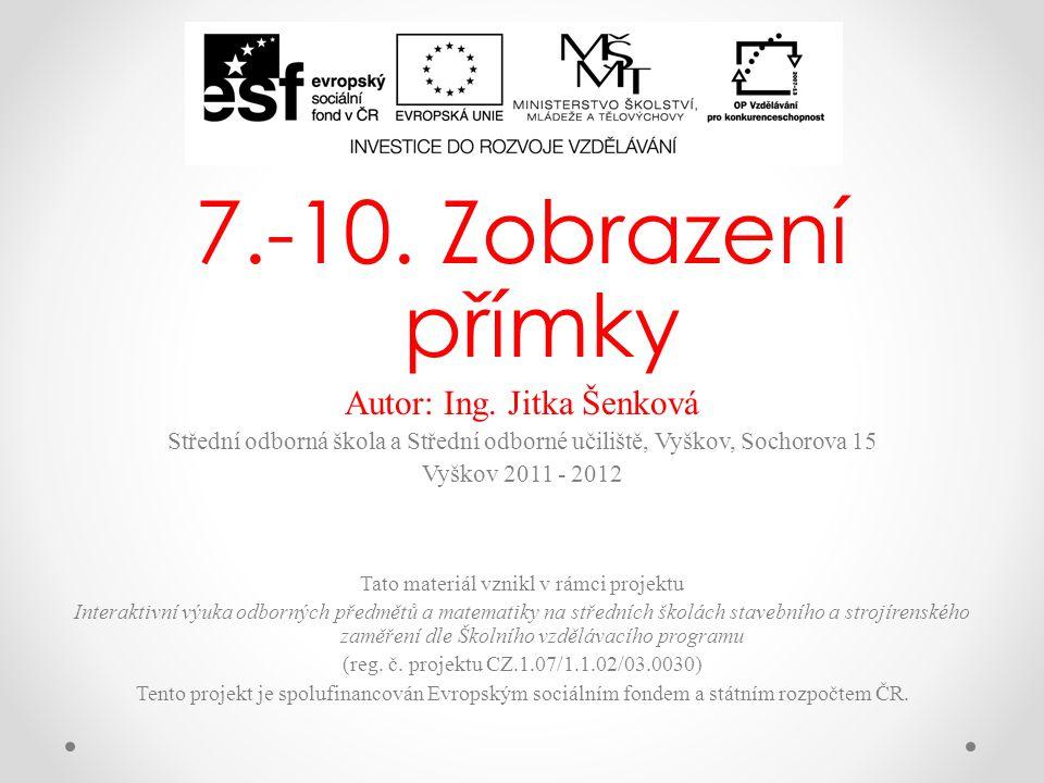 7.-10. Zobrazení přímky Autor: Ing.