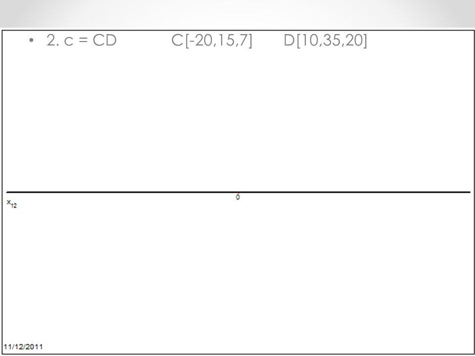 2. c = CDC[-20,15,7] D[10,35,20]