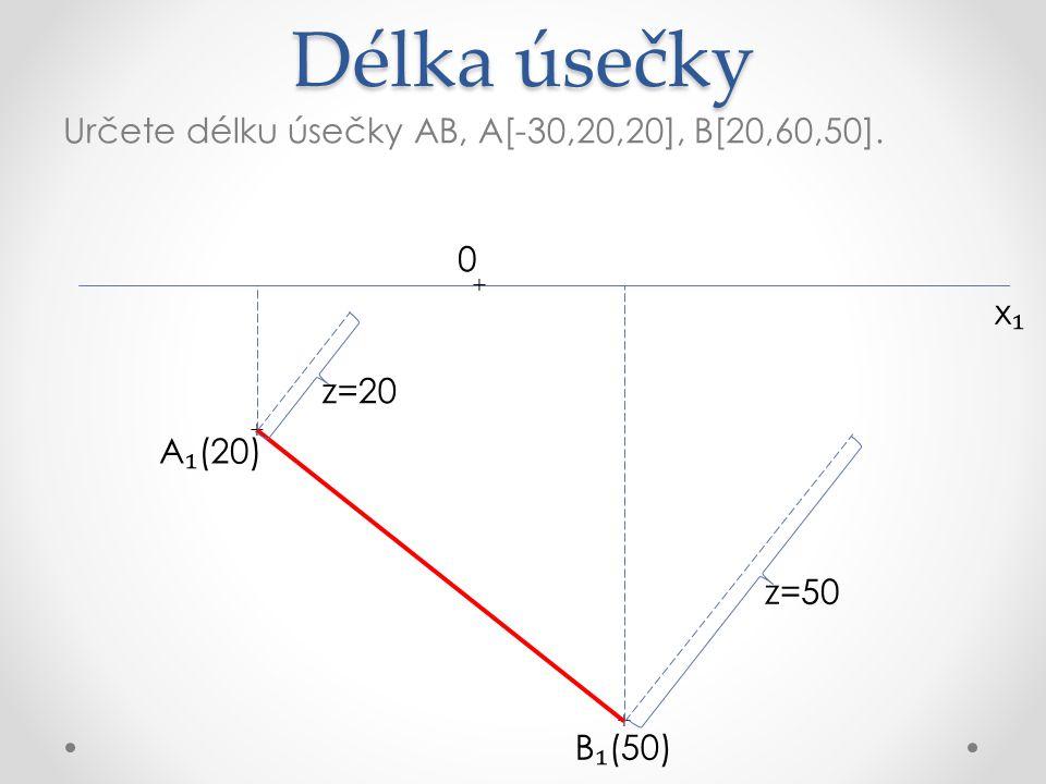 Délka úsečky Určete délku úsečky AB, A[-30,20,20], B[20,60,50].