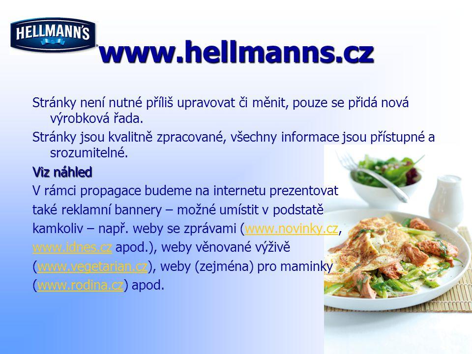 www.hellmanns.cz Stránky není nutné příliš upravovat či měnit, pouze se přidá nová výrobková řada. Stránky jsou kvalitně zpracované, všechny informace
