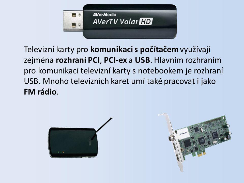 Televizní karty pro komunikaci s počítačem využívají zejména rozhraní PCI, PCI-ex a USB.
