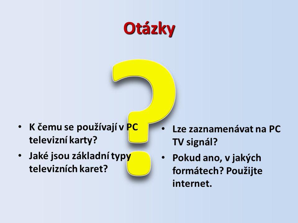Otázky Lze zaznamenávat na PC TV signál. Pokud ano, v jakých formátech.