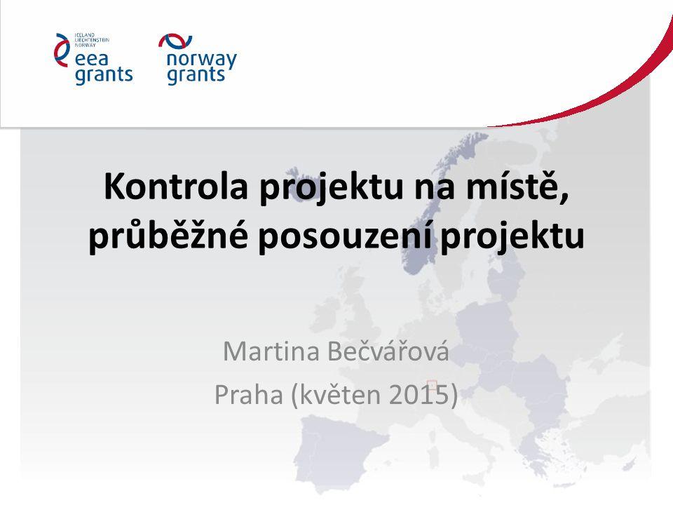 Kontrola projektu na místě, průběžné posouzení projektu Martina Bečvářová Praha (květen 2015)