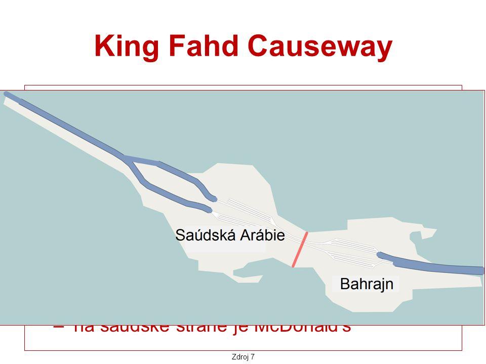 King Fahd Causeway mostní propojení pro automobilovou dopravu mezi Saúdskou Arábií a Bahrajnem otevřeno v r. 1986 po pěti letech stavby čtyřproudová k