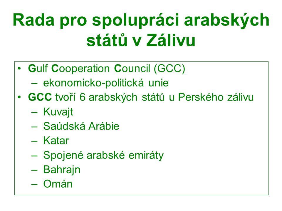 Rada pro spolupráci arabských států v Zálivu Gulf Cooperation Council (GCC) – ekonomicko-politická unie GCC tvoří 6 arabských států u Perského zálivu