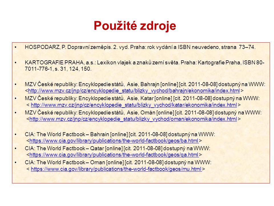 Použité zdroje HOSPODARZ, P. Dopravní zeměpis. 2. vyd. Praha: rok vydání a ISBN neuvedeno, strana 73–74. KARTOGRAFIE PRAHA, a.s.: Lexikon vlajek a zna