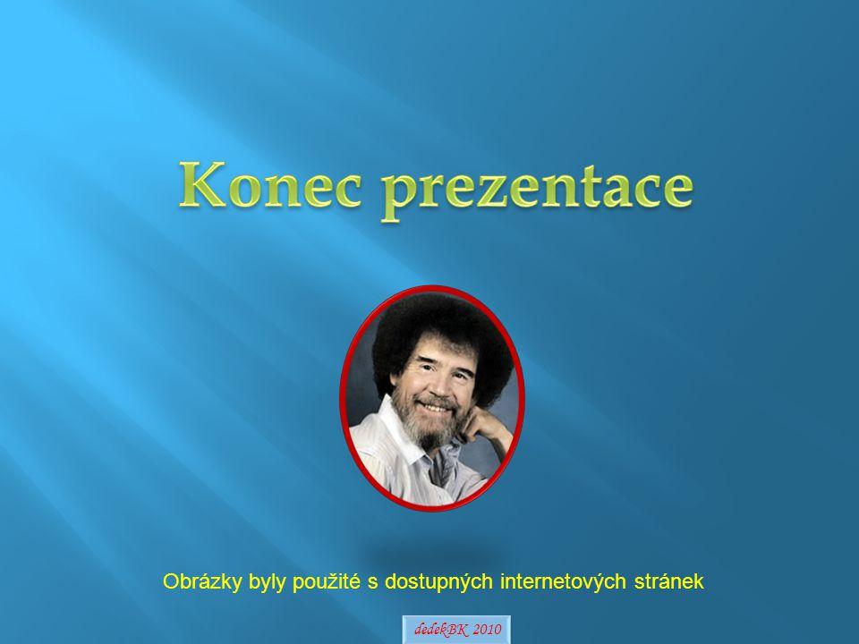 Obrázky byly použité s dostupných internetových stránek dedekBK 2010
