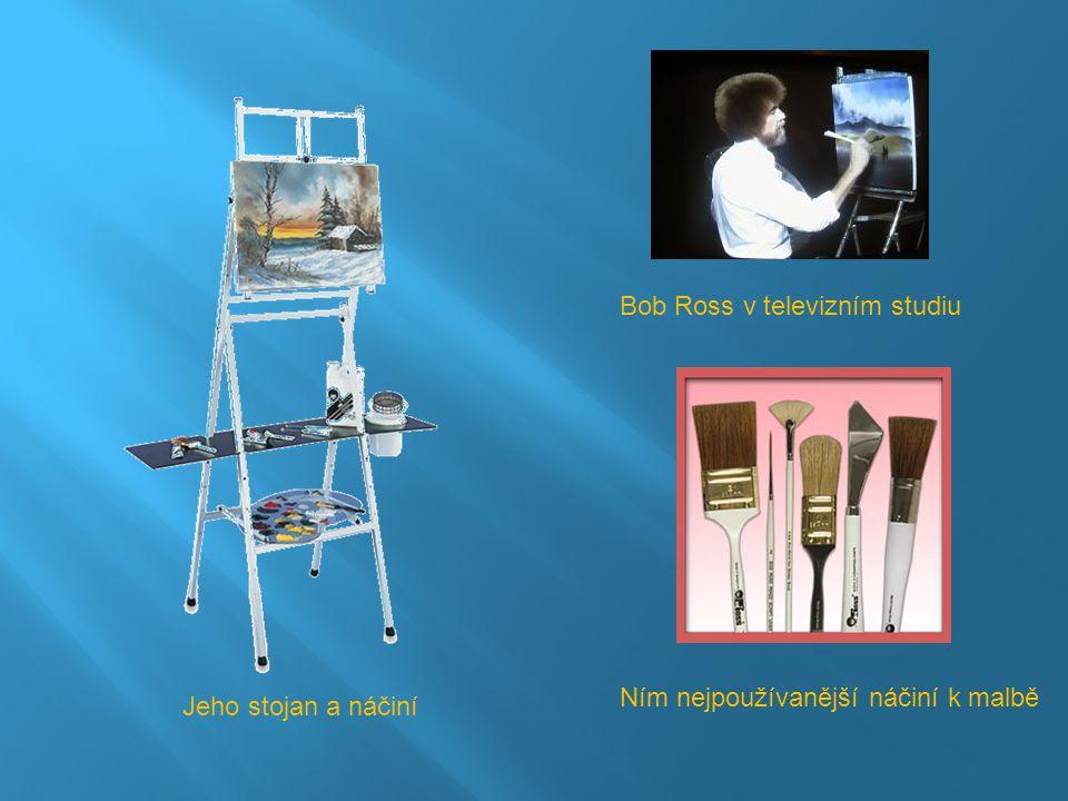 Bob Ross v televizním studiu Jeho stojan a náčiní Ním nejpoužívanější náčiní k malbě
