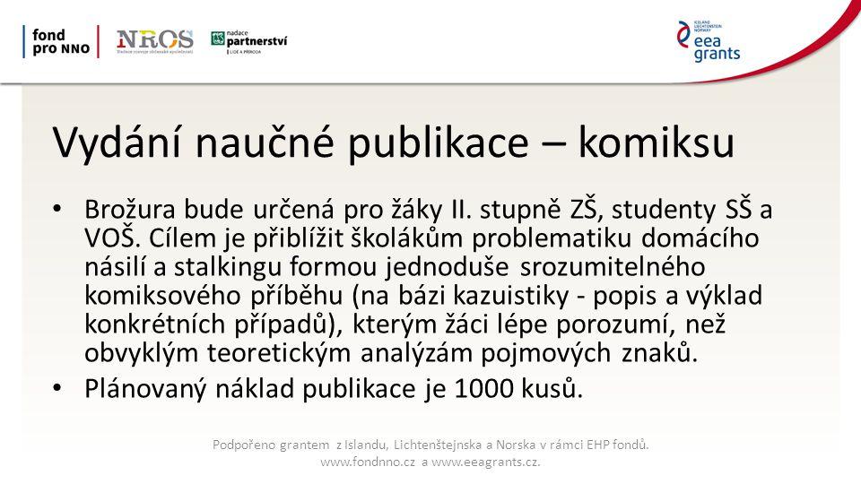Vydání naučné publikace – komiksu Brožura bude určená pro žáky II.