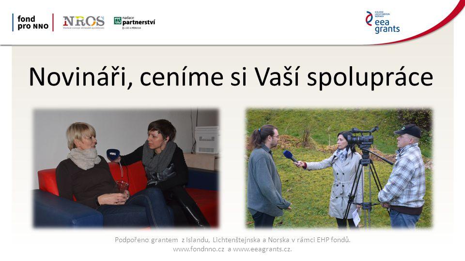Novináři, ceníme si Vaší spolupráce Podpořeno grantem z Islandu, Lichtenštejnska a Norska v rámci EHP fondů.