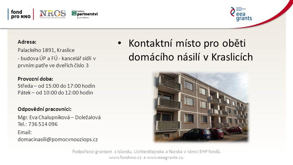 Kontaktní místo pro oběti domácího násilí v Jáchymově Adresa: Mincovní ulici č.p.