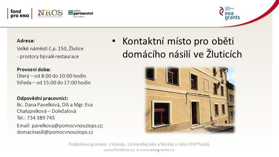 Kontaktní místo pro oběti domácího násilí ve Žluticích Adresa: Velké náměstí č.p.
