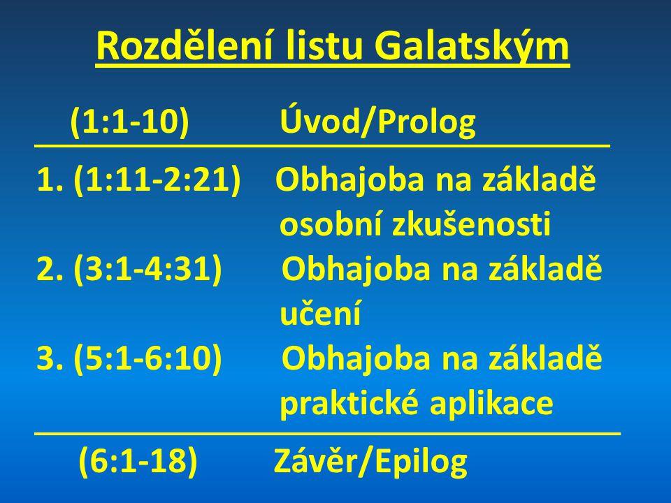 Rozdělení listu Galatským (1:1-10) Úvod/Prolog 1.