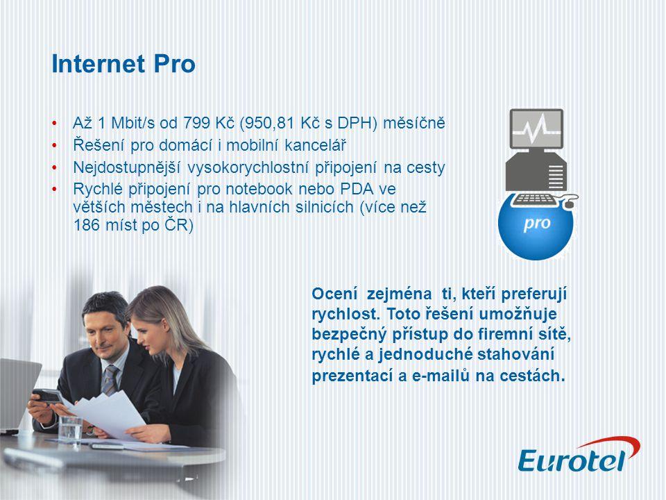 Internet, kdykoliv potřebujete Až 1 Mbit/s od 999 Kč (1 188,81 Kč s DPH) měsíčně Nabízí přístup k internetu a e-mailu kdekoliv a jakkoliv, z mobilního telefonu, PDA, z vaší domácí kanceláře nebo pomocí notebooku.