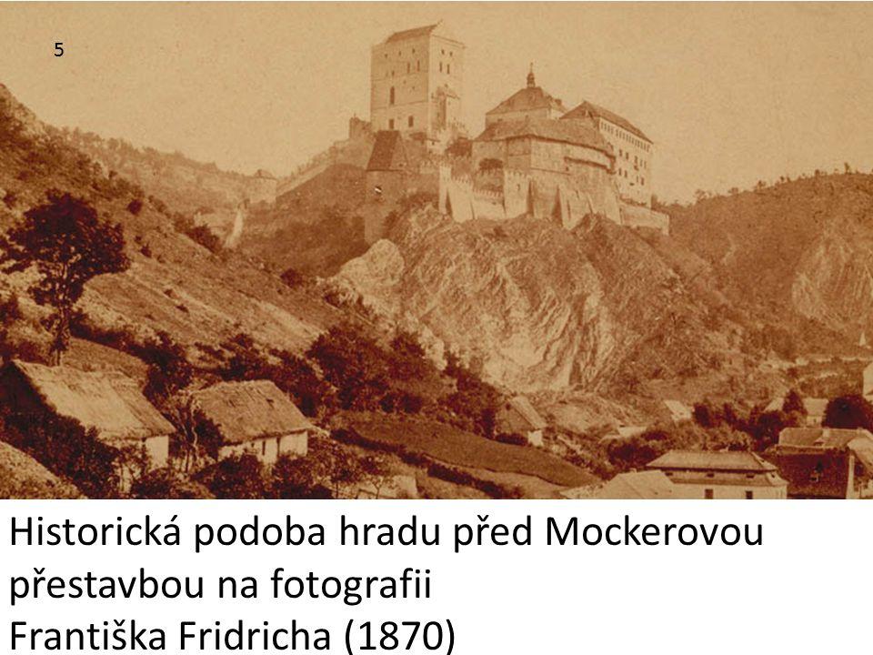 5 Historická podoba hradu před Mockerovou přestavbou na fotografii Františka Fridricha (1870)