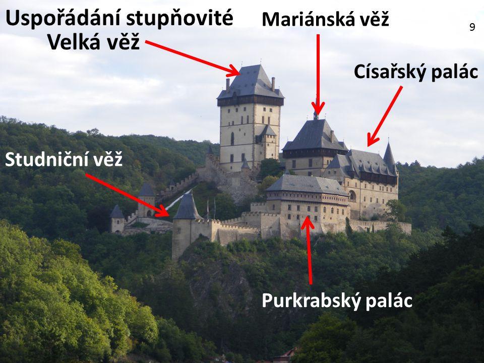 Uspořádání stupňovité Velká věž Mariánská věž Purkrabský palác Císařský palác Studniční věž 9