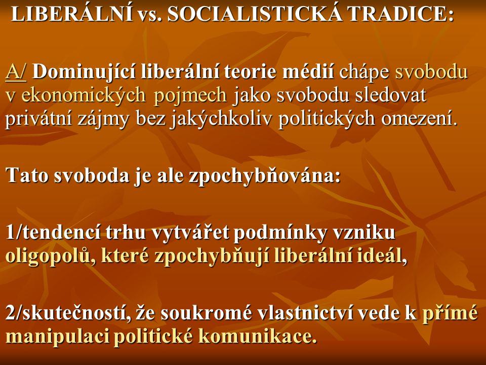 LIBERÁLNÍ vs. SOCIALISTICKÁ TRADICE: LIBERÁLNÍ vs.