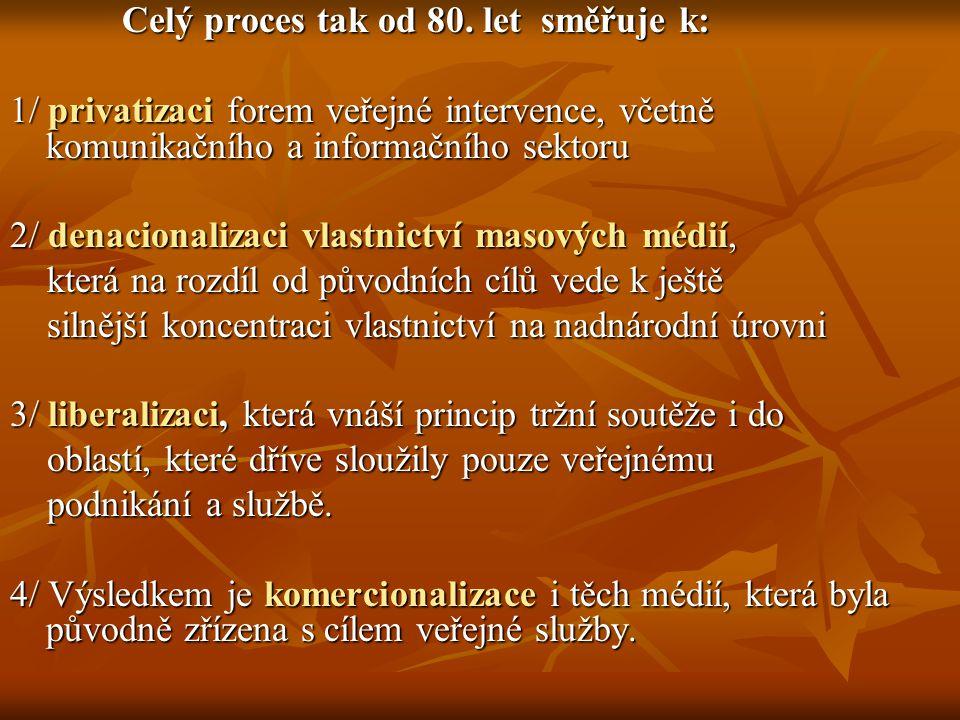 Tento přístup předpokládá, že využití nových ICT ovlivní radikálně Tento přístup předpokládá, že využití nových ICT ovlivní radikálně A/ jak obsah, B/ tak uživatelskou zkušenost C/ a ve svém důsledku i produkční proces.