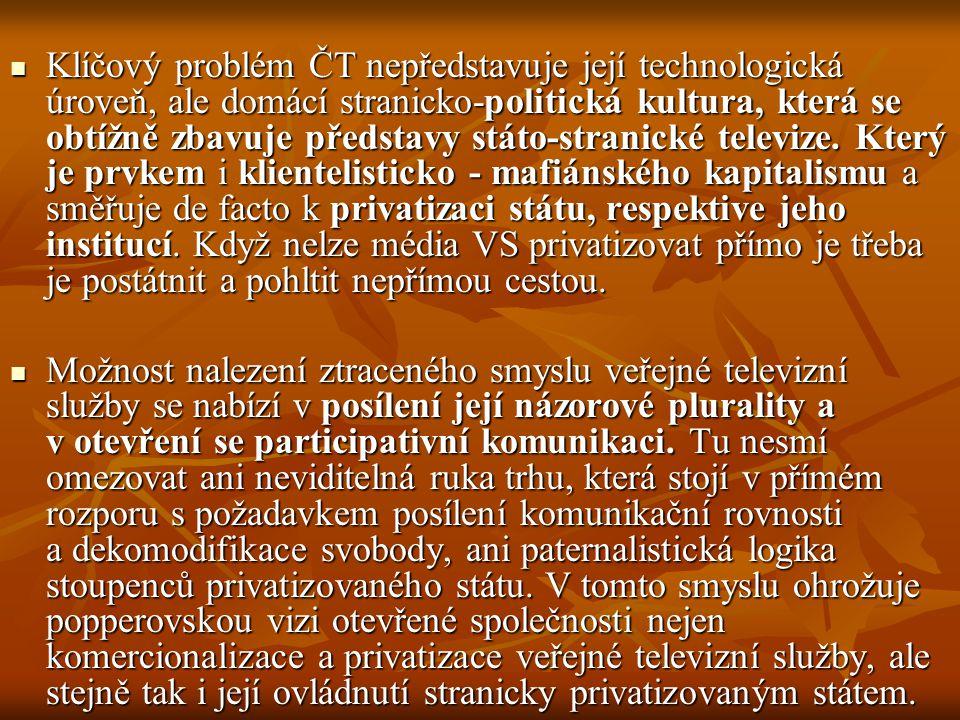 Klíčový problém ČT nepředstavuje její technologická úroveň, ale domácí stranicko-politická kultura, která se obtížně zbavuje představy státo-stranické televize.