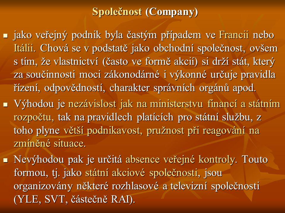 Společnost (Company) jako veřejný podnik byla častým případem ve Francii nebo Itálii. Chová se v podstatě jako obchodní společnost, ovšem s tím, že vl